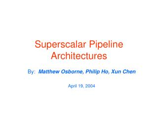 Superscalar Pipeline Architectures