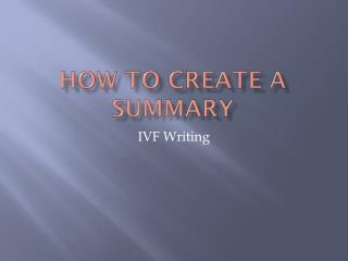 How to Create a Summary