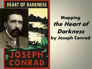 Mapping  the Heart of Darkness  by Joseph Conrad