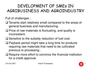 DEVELOPMENT OF SMEs IN AGRIBUSINESS AND AGROINDUSTRY