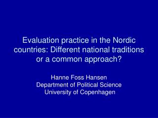 Evaluation practice in the Nordic countries: Different national traditions or a common approach?