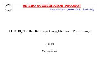 LHC IRQ Tie Bar Redesign Using Sleeves – Preliminary