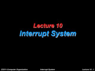 Lecture 10 Interrupt System