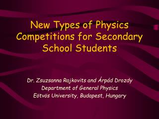New Types of Physics Competitions for Secondary School Students