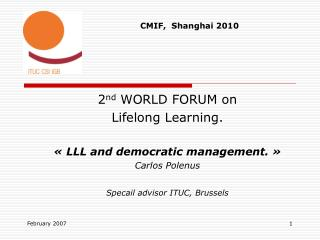2 nd  WORLD FORUM on  Lifelong Learning. « LLL and democratic management. » Carlos Polenus