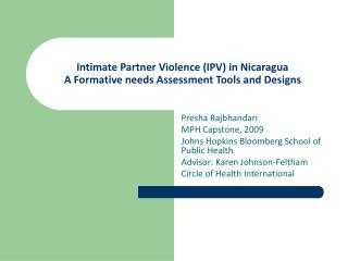Intimate Partner Violence (IPV) in Nicaragua A Formative needs Assessment Tools and Designs