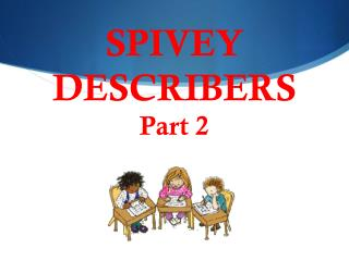 SPIVEY DESCRIBERS Part 2