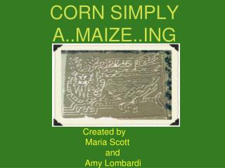 CORN SIMPLY A..MAIZE..ING