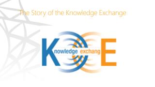 The Story of the Knowledge Exchange