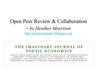 Open Peer Review & Collaboration -  by Heather Morrison poeticeconomics.blogspot