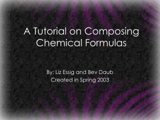 A Tutorial on Composing Chemical Formulas