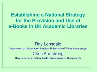 Ray Lonsdale Department of Information Studies, University of Wales Aberystwyth Chris Armstrong