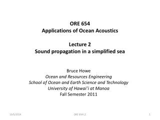 ORE 654 Applications of Ocean Acoustics Lecture 2 Sound propagation in a simplified sea