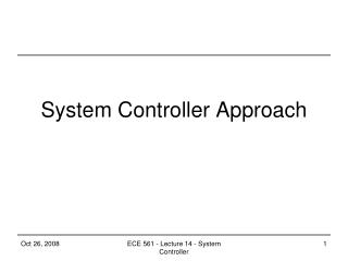 System Controller Approach