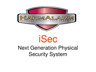 iSec Next Generation Physical Security System