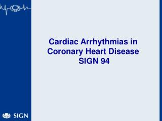 Cardiac Arrhythmias in Coronary Heart Disease  SIGN 94