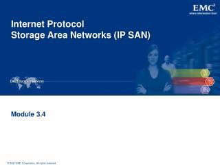 Internet Protocol Storage Area Networks (IP SAN)