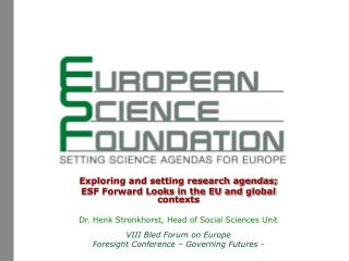 Exploring and setting research agendas; ESF Forward Looks in the EU and global contexts