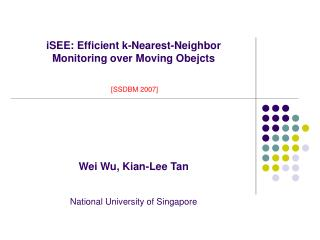 iSEE: Efficient k-Nearest-Neighbor Monitoring over Moving Obejcts  [SSDBM 2007]