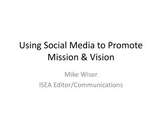 Using Social Media to Promote Mission & Vision