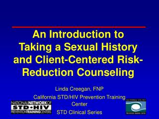 An Introduction to Taking a Sexual History and Client-Centered Risk- Reduction Counseling