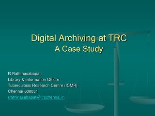 Digital Archiving at TRC A Case Study