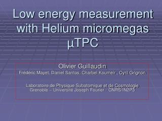 Low energy measurement with Helium micromegas µTPC