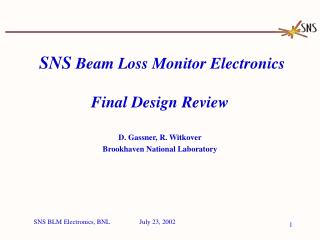 SNS  Beam Loss Monitor Electronics Final Design Review