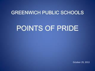 GREENWICH PUBLIC SCHOOLS POINTS OF PRIDE