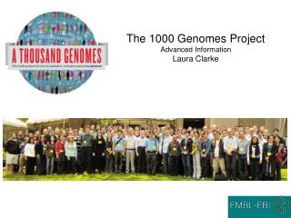 The 1000 Genomes Project Advanced Information Laura Clarke
