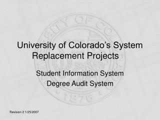 University of Colorado's System Replacement Projects