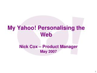 My Yahoo! Personalising the Web