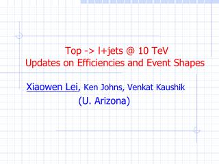 Top -> l+jets @ 10 TeV Updates on Efficiencies and Event Shapes