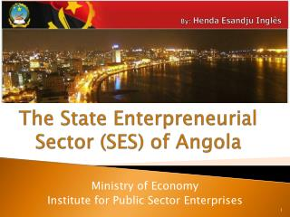The  State  Enterpreneurial Sector (SES) of Angola