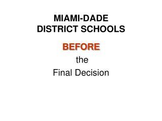 MIAMI-DADE DISTRICT SCHOOLS