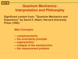 Quantum Mechanics:  Interpretation and Philosophy