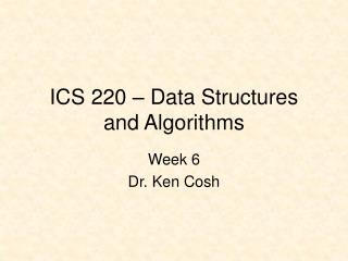 ICS 220 – Data Structures and Algorithms