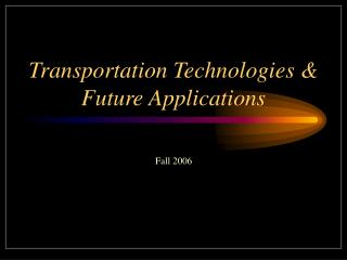 Transportation Technologies & Future Applications