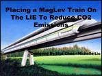 Placing a MagLev Train On The LIE To Reduce CO2 Emissions