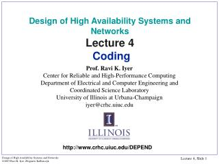 Design of High Availability Systems and Networks Lecture 4  Coding
