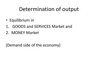 Determination of output