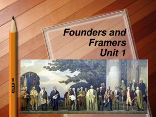 Founders and Framers Unit 1