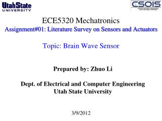 Prepared by: Zhuo Li Dept. of Electrical and Computer Engineering  Utah State University