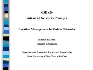 CSE 620 Advanced Networks Concepts  Location Management in Mobile Networks Ramesh Ravipati