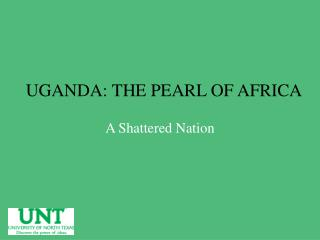 UGANDA: THE PEARL OF AFRICA