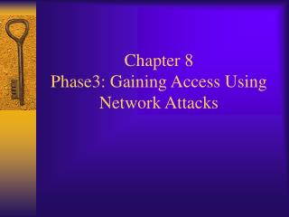 Chapter 8     Phase3: Gaining Access Using Network Attacks