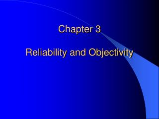 Chapter 3 Reliability and Objectivity