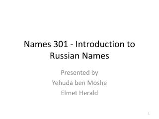 Names 301 - Introduction to Russian Names