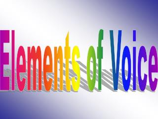 Elements of Voice