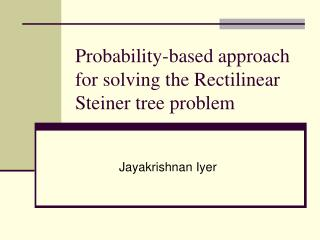 Probability-based approach for solving the Rectilinear Steiner tree problem